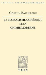 LE PLURALISME COHERENT DE LA CHIMIE MODERNE