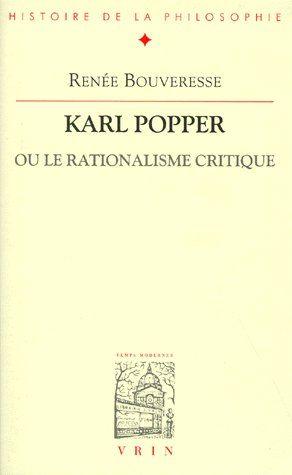 KARL POPPER OU LE RATIONALISME CRITIQUE