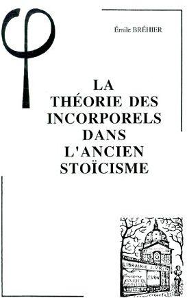 LA THEORIE DES INCORPORELS DANS L'ANCIEN STOICISME