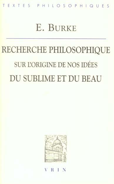 RECHERCHE PHILOSOPHIQUE SUR L'ORIGINE DE NOS IDEES DU SUBLIME ET DU BEAU
