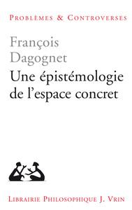 UNE EPISTEMOLOGIE DE L'ESPACE CONCRET NEO-GEOGRAPHIE