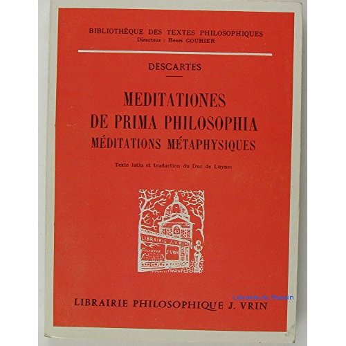 MEDITATIONES DE PRIMA PHILOSOPHIA MEDITATIONS METAPHYSIQUES