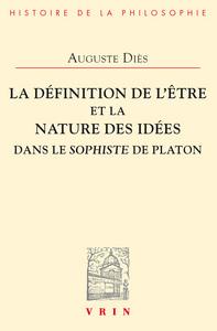 LA DEFINITION DE L ETRE ET LA NATURE DES IDEES DANS LE SOPHISTE DE PLATON