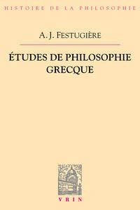 ETUDES DE PHILOSOPHIE GRECQUE