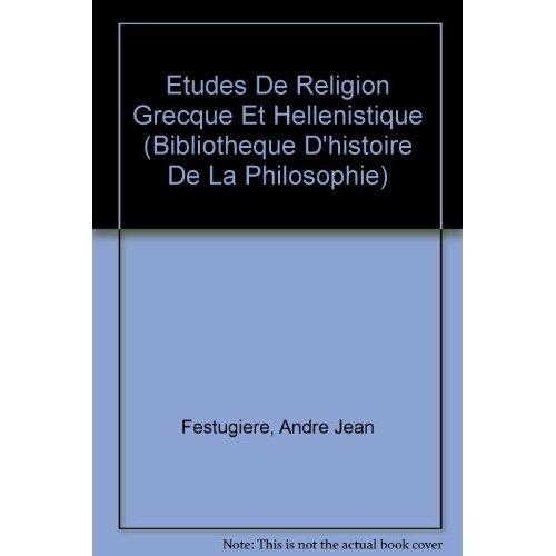 ETUDES DE RELIGION GRECQUE ET HELLENISTIQUE