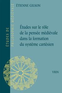 ETUDES SUR LE ROLE DE LA PENSEE MEDIEVALE DANS LA FORMATION DU SYSTEME CARTESIEN