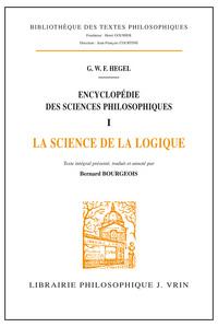 ENCYCLOPEDIE DES SCIENCES PHILOSOPHIQUES T 1,  LA SCIENCE DE LA LOGIQUE