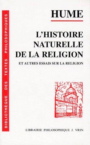 L'HISTOIRE NATURELLE DE LA RELIGION ET AUTRES ESSAIS SUR LA RELIGION