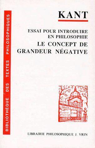 ESSAI POUR INTRODUIRE EN PHILOSOPHIE LE CONCEPT DE GRANDEUR NEGATIVE