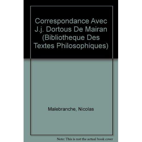 CORRESPONDANCE AVEC JJ DORTOUS DE MAIRAN