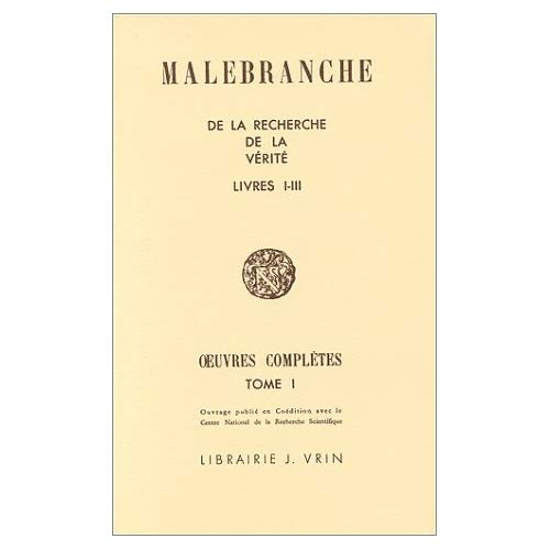 OEUVRES COMPLETES T I,  DE LA RECHERCHE DE LA VERITE  LIVRES I-III