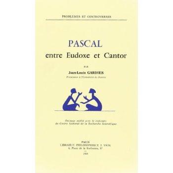 PASCAL ENTRE EUDOXE ET CANTOR