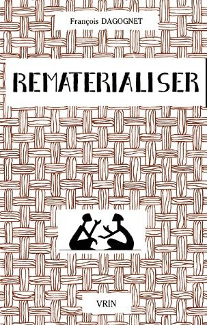 REMATERIALISER MATIERES ET MATERIALISMES