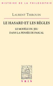 LE HASARD ET LES REGLES LE MODELE DU JEU DANS LA PENSEE DE PASCAL
