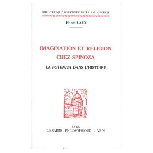 IMAGINATION ET RELIGION CHEZ SPINOZA LA POTENTIA DANS L'HISTOIRE
