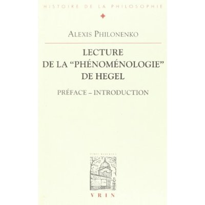 LECTURES DE LA PHENOMENOLOGIE DE HEGEL PREFACE  INTRODUCTION