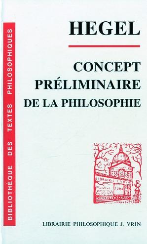 CONCEPT PRELIMINAIRE DE L'ENCYCLOPEDIE DES SCIENCES PHILOSOPHIQUES