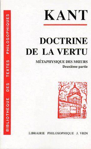 METAPHYSIQUE DES MOEURS DEUXIEME PARTIE,  DOCTRINE DE LA VERTU
