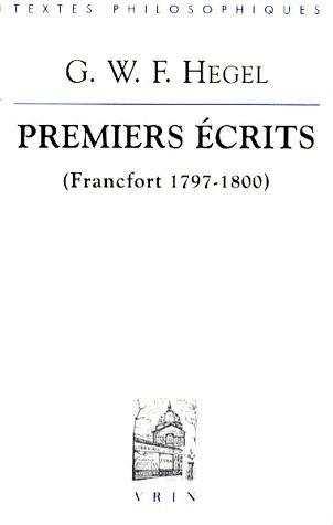 PREMIERS ECRITS (FRANCFORT 1797-1800)  L'ESPRIT DU CHRISTIANISME ET AUTRES TEXTES