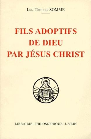 FILS ADOPTIF DE DIEU PAR JESUS CHRIST