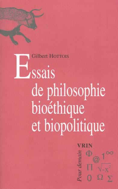 ESSAIS DE PHILOSOPHIE BIO-ETHIQUE ET BIO-POLITIQUE