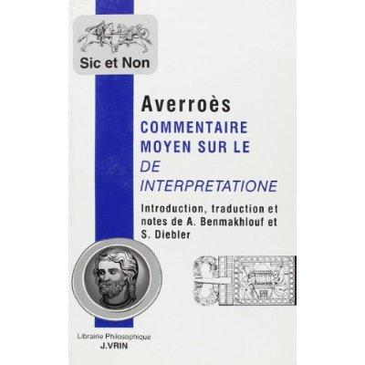 COMMENTAIRES MOYENS DE L'ORGANON D'ARISTOTE T 1,  COMMENTAIRE MOYEN DU DE INTERPRETATIONE