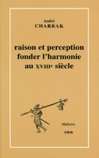 RAISON ET PERCEPTION FONDER L'HARMONIE AU XVIIIE SIECLE