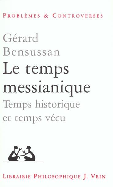 LE TEMPS MESSIANIQUE TEMPS HISTORIQUE ET TEMPS VECU