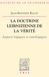LA DOCTRINE LEIBNIZIENNE DE LA VERITE ASPECTS LOGIQUES ET ONTOLOGIQUES