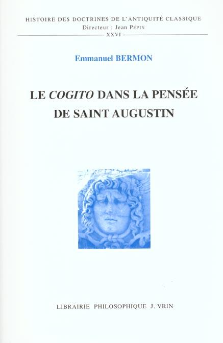 LE COGITO DANS LA PENSEE DE SAINT AUGUSTIN