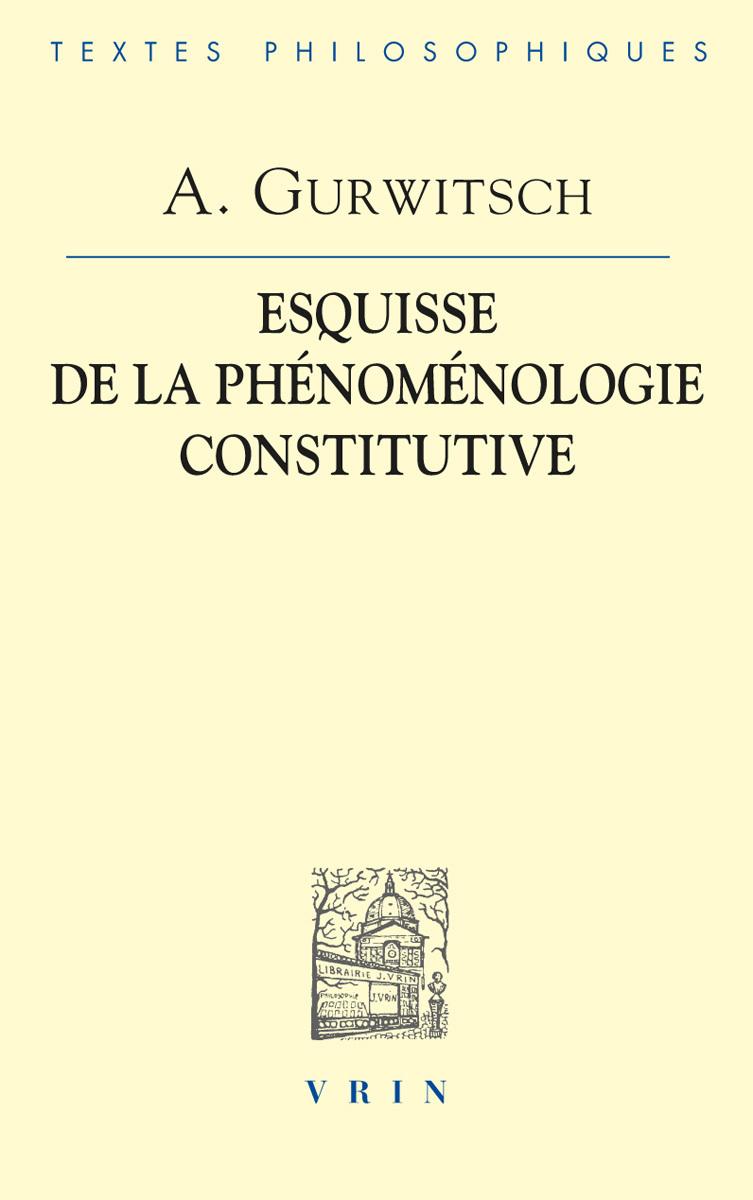 LA PHENOMENOLOGIE CONSTITUTIVE UNE ESQUISSE