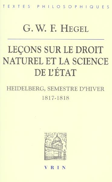 LECONS SUR LE DROIT NATUREL ET LA SCIENCE DE L'ETAT  HEIDELBERG, SEMESTRE D'HIVER 1817-181818