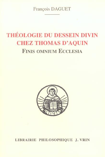 FINIS OMNIUM ECCLESIA THEOLOGIE DU DESSEIN DIVIN CHEZ THOMAS D AQUIN