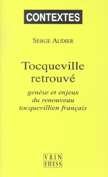 TOCQUEVILLE RETROUVE GENESE ET ENJEUX DU RENOUVEAU TOCQUEVILLIEN FRANCAIS