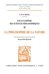 ENCYCLOPEDIE DES SCIENCES PHILOSOPHIQUES, T II PHILOSOPHIE DE LA NATURE