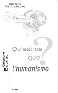 QU EST-CE QUE L HUMANISME?