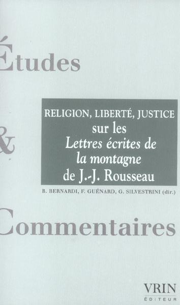 RELIGION, LIBERTE, JUSTICE SUR LES LETTRES ECRITES DE LA MONTAGNE DE ROUSSEAU