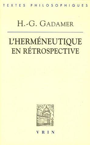 L HERMENEUTIQUE EN RETROSPECTIVE