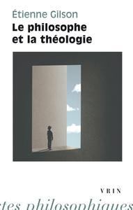 LE PHILOSOPHE ET LA THEOLOGIE