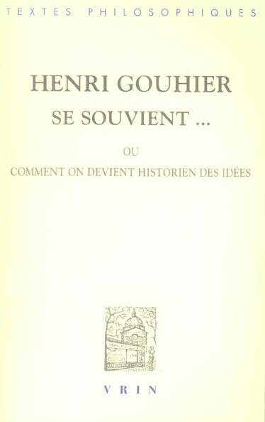 HENRI GOUHIER SE SOUVIENT