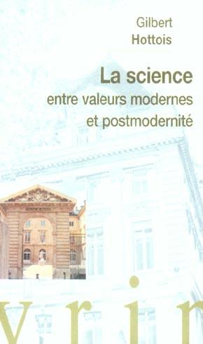 LA SCIENCE ENTRE VALEURS MODERNES ET POSTMODERNITE CONFERENCE AU COLLEGE DE FRANCE