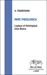PARS THEOLOGICA LOGIQUE ET THEOLOGIE CHEZ BOECE