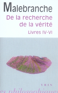 DE LA RECHERCHE DE LA VERITE LIVRES IV-VI