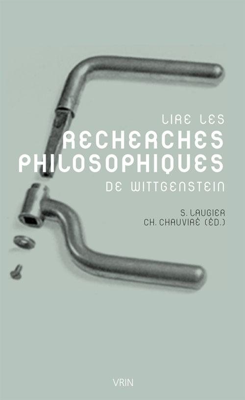 LIRE LES RECHERCHES PHILOSOPHIQUES DE WITTGENSTEIN