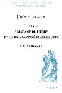 LETTRES A MADAME DU PIERRY ET AU JUGE HONORE FLAUGERGUES LALANDIANIA I