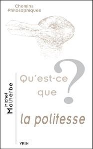 QU EST-CE QUE LA POLITESSE?