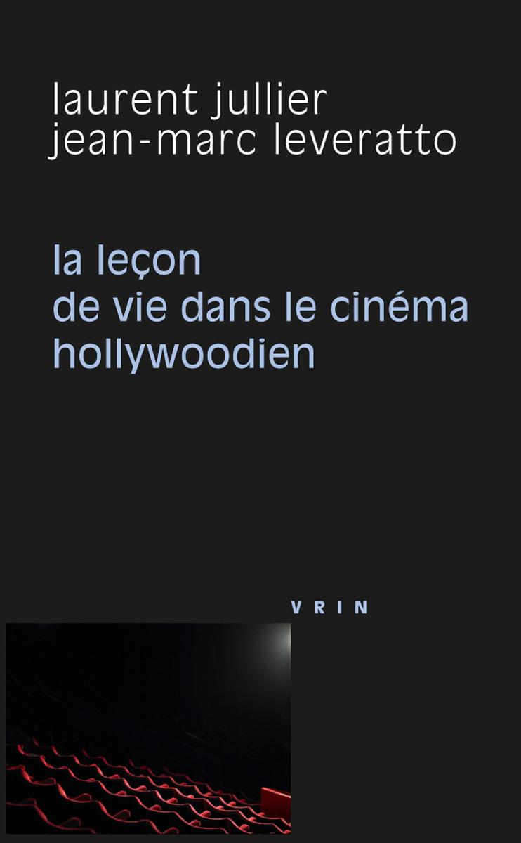 LA LECON DE VIE DANS LE CINEMA HOLLYWOODIEN
