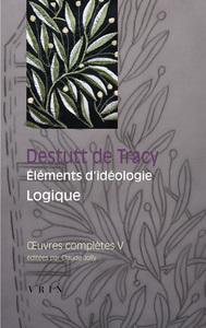 OEUVRES COMPLETES V ELEMENTS D IDEOLOGIE LOGIQUE
