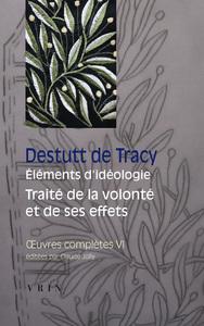 OEUVRES COMPLETES VI ELEMENTS D IDEOLOGIE TRAITE DE LA VOLONTE ET DE SES EFFETS