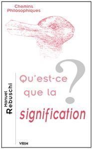 QU EST-CE QUE LA SIGNIFICATION?